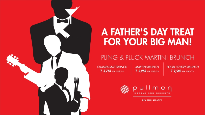 Father's Day Martini Brunch at Pullman, New Delhi Aerocity 1